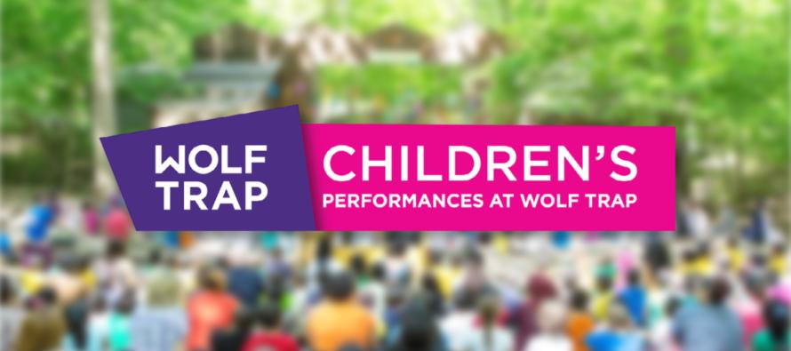 Children's Performances at Wolf Trap Start Next Week + New Shows Added!